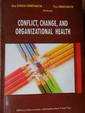 conflict, change, and organizational health                                                          ana stoica-constantin, ticu constantin