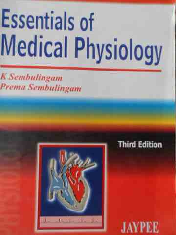 ESSENTIALS OF MEDICAL PHYSIOLOGY                                                          ...