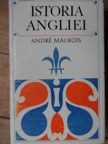 istoria angliei vol.1                                                                                andre maurois