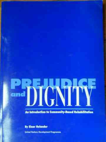 PREJUDICE AND DIGNITY AN INTRODUCTION TO COMMUNITY-BASED REHABILITATION                   ...