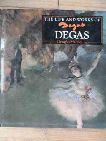 THE LIFE AND WORKS OF DEGAS                                                               ...