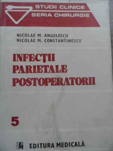 INFECTII PARIETALE POSTOPERATORII VOL.5                                                   ...