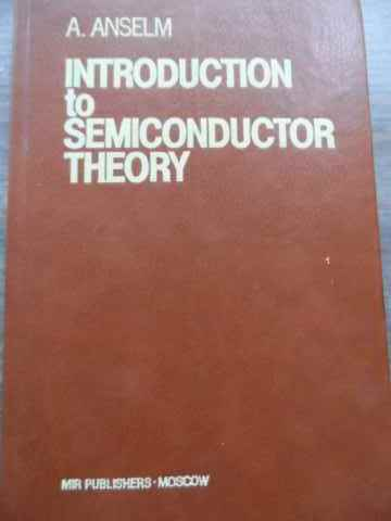 INTRODUCTION TO SEMICONDUCTOR THEORY                                                      ...