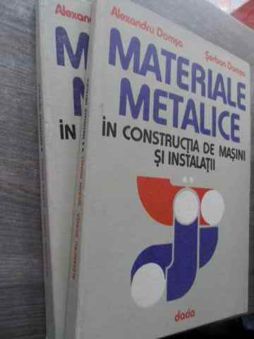 MATERIALE METALICE IN CONSTRUCTIA DE MASINI SI INSTALATII VOL.1-2                         ...