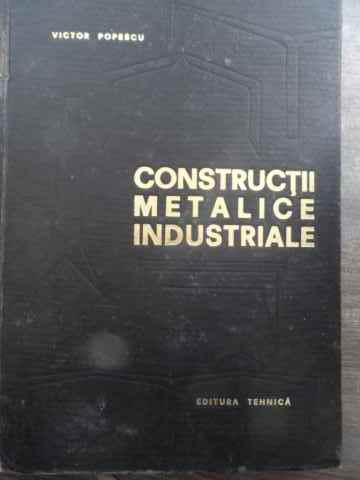 constructii metalice industriale (cotor rupt)                                                        victor popescu