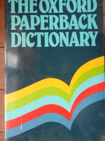 THE OXFORD PAPERBACK DICTIONARY                                                           ...