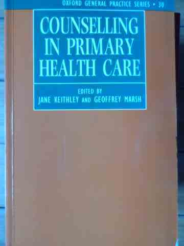 counselling in primary health care                                                                   jane keithley, geoffrey marsh
