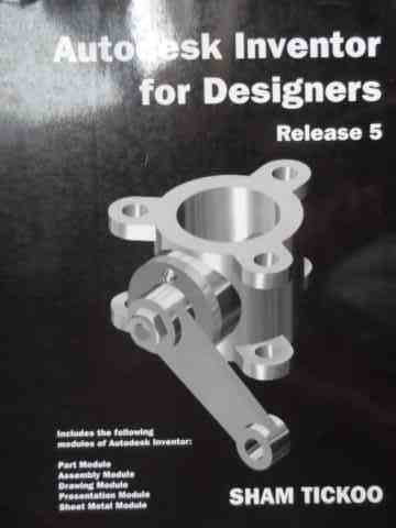autodesk inventor for designers release 5                                                            sham tickoo