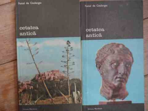 cetatea antica vol. 1-2                                                                              fustel de coulanges