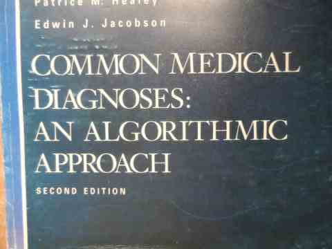 COMMON MEDICAL DIAGNOSES: AN ALGORITHMIC APPROACH                                         ...