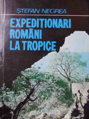 EXPEDITIONARI ROMANI LA TROPICE                                                           ...