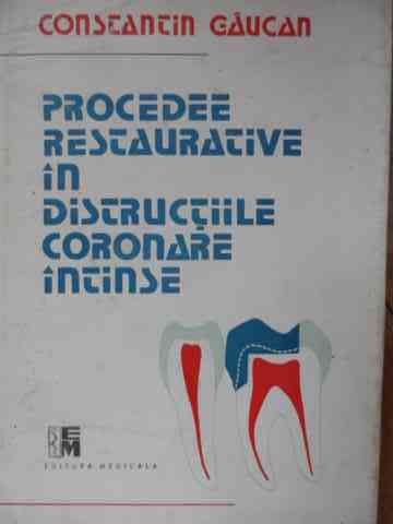 PROCEDEE RESTAURATIVE IN DISTRUCTIILE CORONARE INTINSE                                    ...