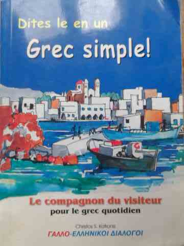 dites le en un grec simple!                                                                          christos s. kotronis