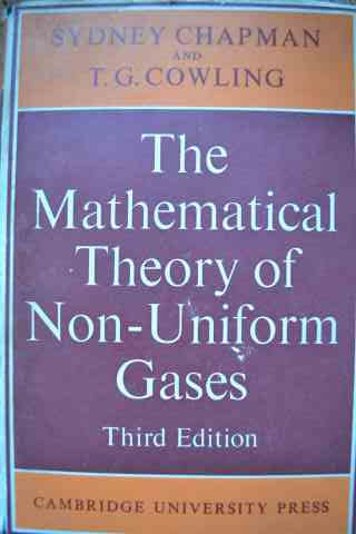 THE MATHEMATICAL THEORY OF NON-UNIFORM GASES                                              ...