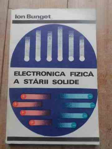 electronica fizica a starii solide                                                                   ion bunget