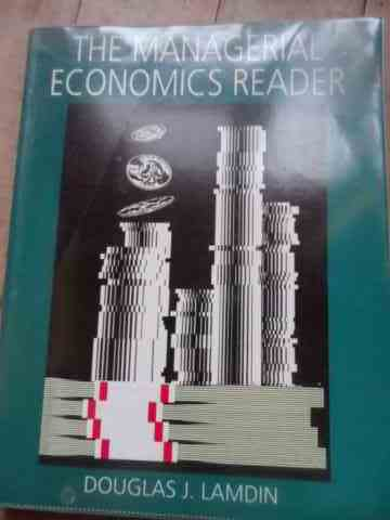 THE MANAGERIAL ECONOMICS READER                                                           ...