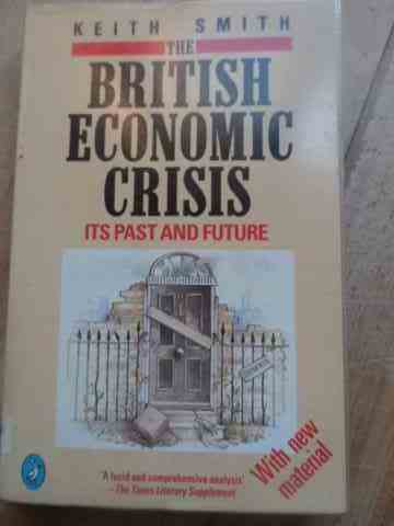 THE BRITISH ECONOMICS CRISIS                                                              ...