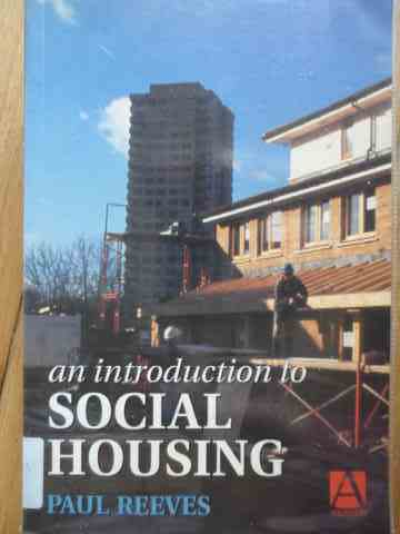 AN INTRODUCTION TO SOCIAL HOUSING                                                         ...