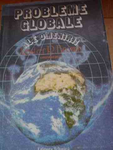 probleme globale ale omenirii                                                                        lester r. brown