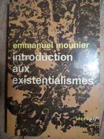 INTRODUCTION AUX EXISTENTIALISMES                                                         ...