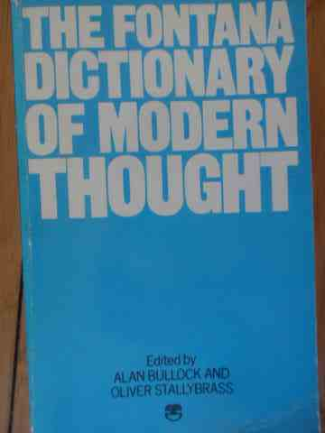 THE FANTANA DICTIONARY OF MODERN THOUGHT                                                  ...