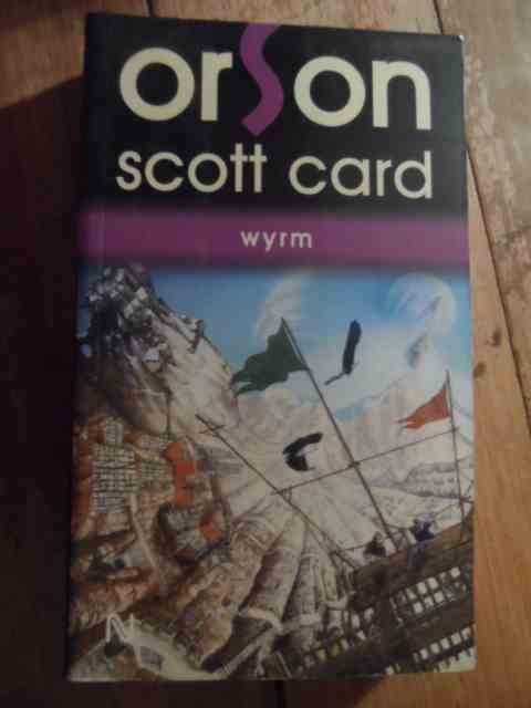 wyrm                                                                                                 orson scott card