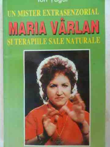 UN MISTER EXTRASENZORIAL MARIA VARLAN SI TERAPIILE SALE NATURALE                          ...