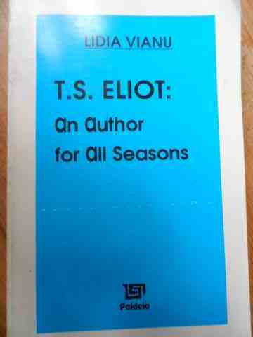 T. S. ELIOT: AN AUTHOR FOR ALL SEASONS                                                    ...