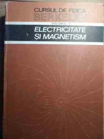 cursul de fizica berkeley vol.2 electricitate si magnetism                                           edward m. purcell