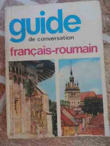 GUIDE DE CONVERSATION FRANCAIS-ROUMAIN                                                    ...