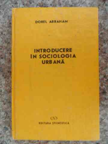 introducere in sociologia urbana                                                                     dorel abraham