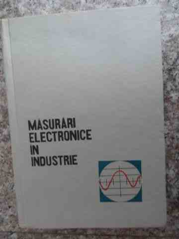 masurari electronice in industrie                                                                    colectiv