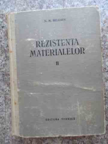 REZISTENTA MATERIALELOR VOL. 1-2                                                          ...