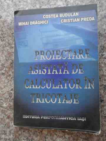 PROIECTARE ASISTATA DE CALCULATOR IN TRICOTARE                                            ...
