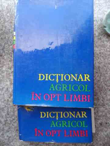 DICTIONAR AGRICOL IN OPT LIMBI VOL. 1-2                                                   ...