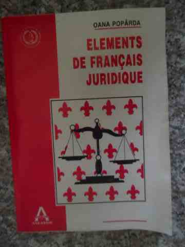ELEMENTS DE FRANCAIS JURIDIQUE                                                                       OANA POPARDA