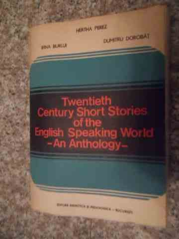 TWENTIETH CENTURY SHORT STORIES OF THE ENGLISH SPEAKING WORLD AN ANTHOLOGY                ...