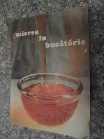 mierea in bucatarie                                                                                  colectiv