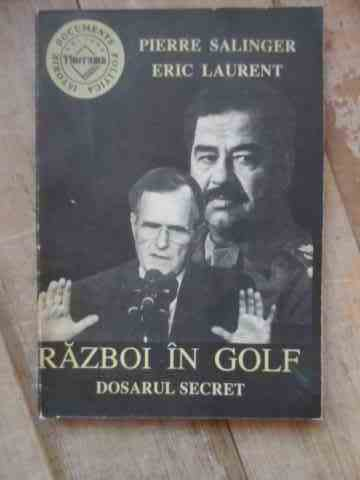 razboi in golf dosarul secret                                                                        pierre salinger eric laurent