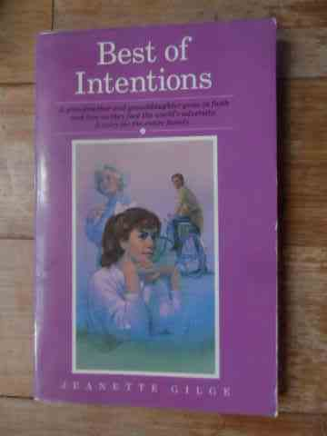best of intentions                                                                                   jeanette gilge