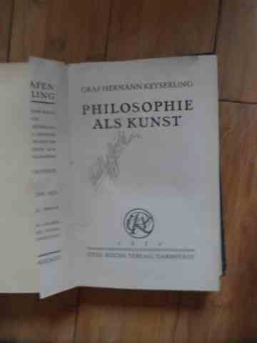 philosophie als kunst                                                                                graf hermann keyserling
