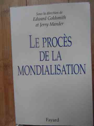 le proces de la mondialisation                                                                       edward goldsmith jerry mander