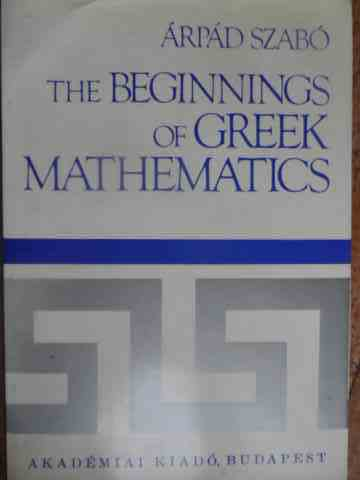 the beginnings of greek mathematics                                                                  arpad szabo