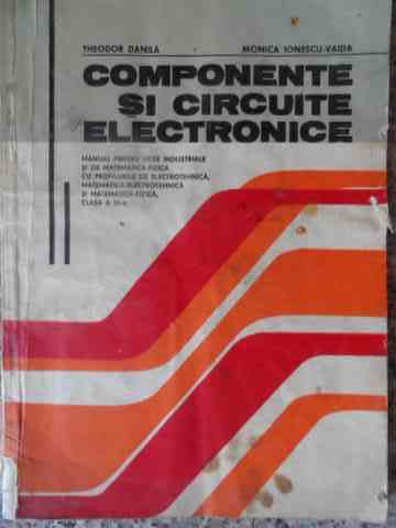 COMPONENTE SI CIRCUITE ELECTRONICE                                                        ...