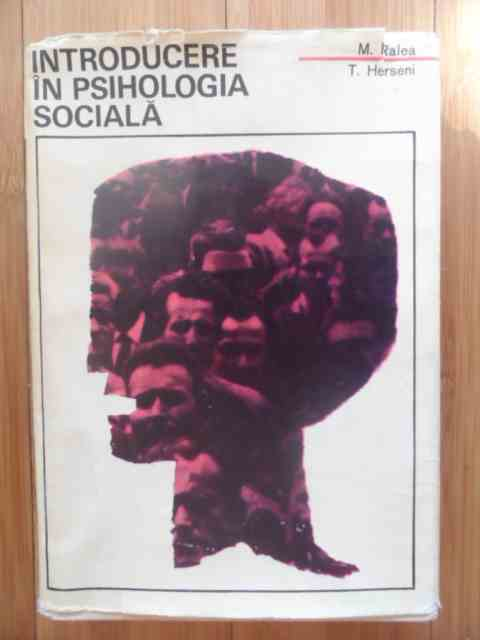 INTRODUCERE IN PSIHOLOGIA SOCIALA                                                                    M. RALEA, T. HERSENI