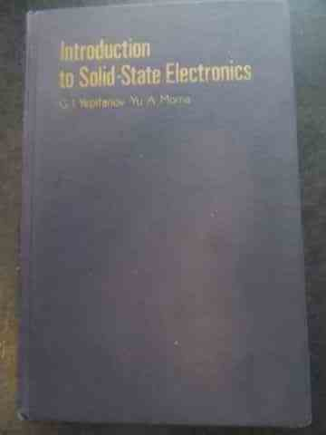 introduction to solid-state electronics                                                              g.i. yepifanov, yu.a. moma