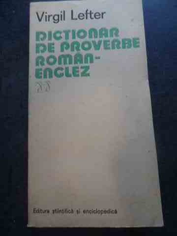 dictionar de proverbe roman-englez                                                                   virgil lefter