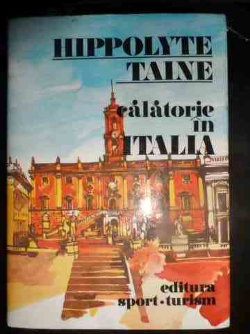 calatorie in italia                                                                                  hippolite taine