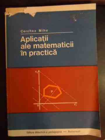 aplicatii ale matematicii in practica                                                                cerchez mihu