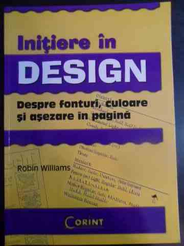 INITIERE IN DESIGN DESPRE FONTURI CULOARE SI ASEZARE IN PAGINA                                       ROBIN WILLIAMS